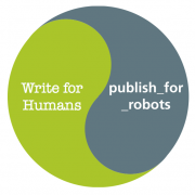 Write for humans. Publish for Robots.
